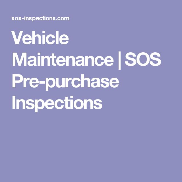 Vehicle Maintenance | SOS Pre-purchase Inspections