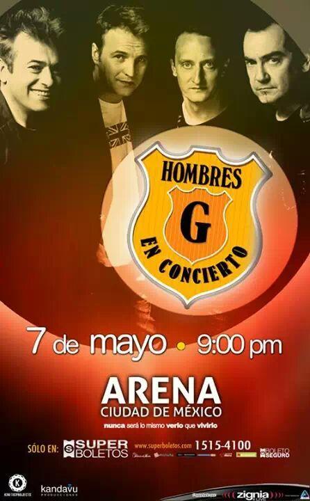 Arena Ciudad de México - Hombres G en concierto 07 de mayo del 2014 . Entrada a la venta en superbolestos.com  Información www.hombresg.net