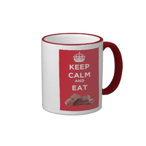 Keep Calm And Eat Chocolate - Mug. One for the dieter or chocoholic. http://www.zazzle.com/keep_calm_and_eat_chocolate_mug-168997465491948633 #chocolate #mug #humor #diet #KeepCalm
