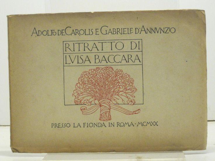 De Carolis Adolfo, D'Annunzio Gabriele - RITRATTO DI LUISA BACCARA | Roma, La Fionda, 1920.
