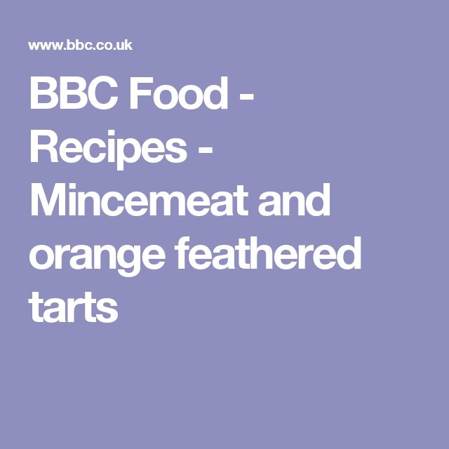 BBC Food - Recipes - Mincemeat and orange feathered tarts