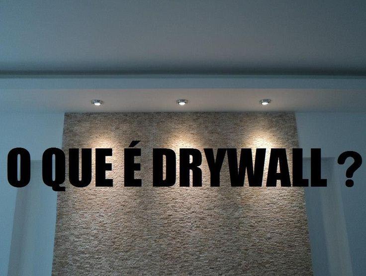 O QUE É DRYWALL ?