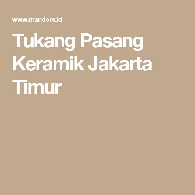 Tukang Pasang Keramik Jakarta Timur