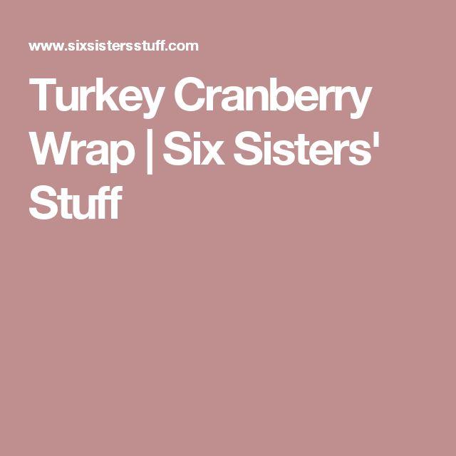 Turkey Cranberry Wrap | Six Sisters' Stuff