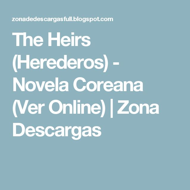 The Heirs (Herederos) - Novela Coreana (Ver Online) | Zona  Descargas