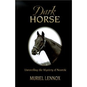 Dark Horse: Unraveling the Mystery of Nearctic by Muriel Lennox