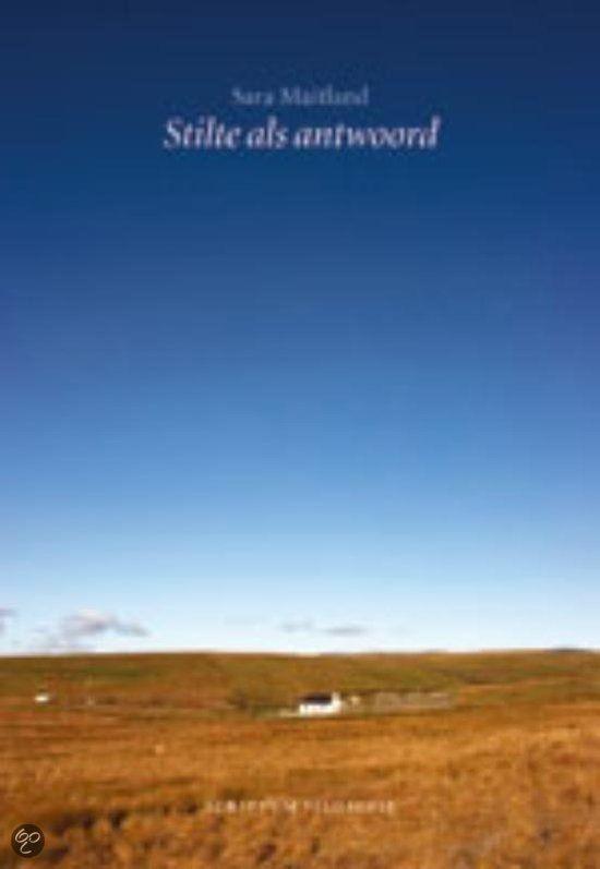Sara Maitland - Stilte als antwoord. Intrigerend boek over de effecten van stilte op een mens. Gebaseerd op zowel literatuuronderzoek als op eigen ervaringen.