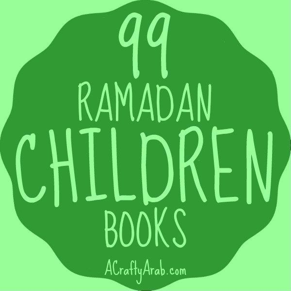 A Crafty Arab: 99 Ramadan Children Books - Ramadan will be starting in a few days and it's time to change out our coffee table books. I love leaving children's books out on our table for guests.   Books on Ramadan were very scarce when I was a child, but