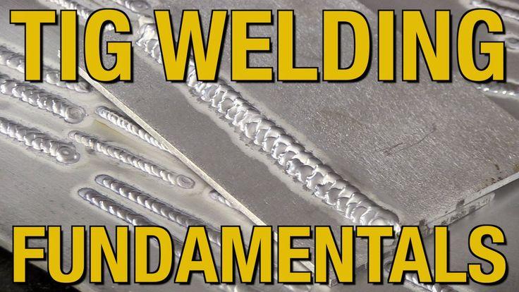 How To TIG Weld, Welding Fundamentals & TIG Welding