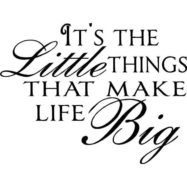 Wall Quotes It's the Little Things ❤ liked on Polyvore