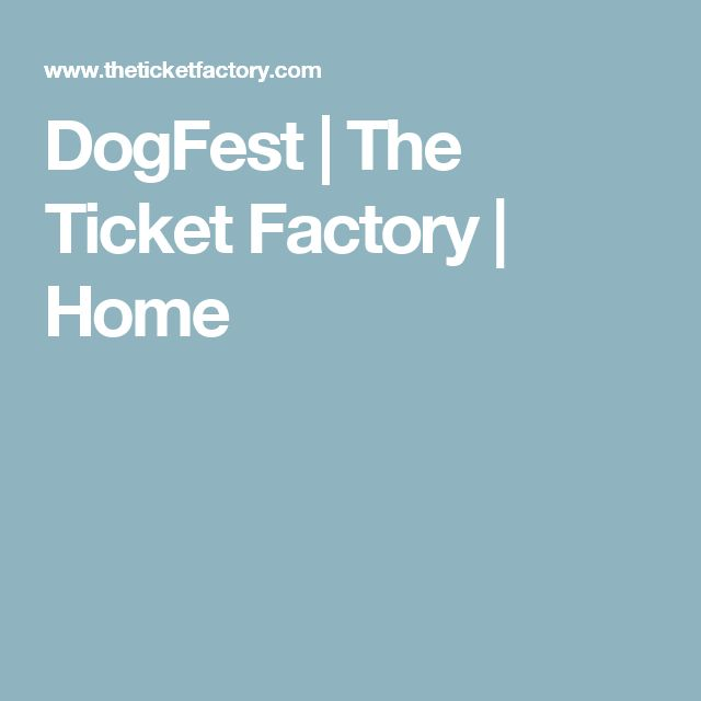 DogFest | The Ticket Factory | Home