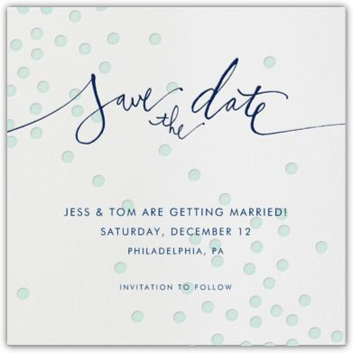 Mint Dots Paperless Post Allows You To Send Out Your Save The Date And As People Confirm Their E Mails They Also Fill In Address So