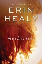 Motherless by Erin Healy
