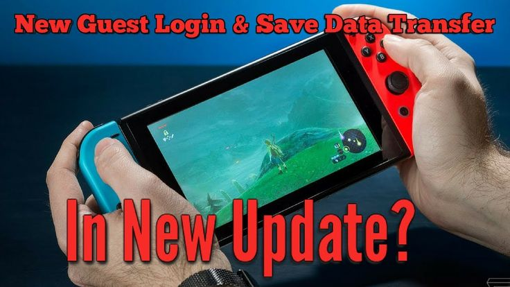 Nintendo Switch Leaked Update; 'Guest Login' & Save Data Transfer - Rumo...