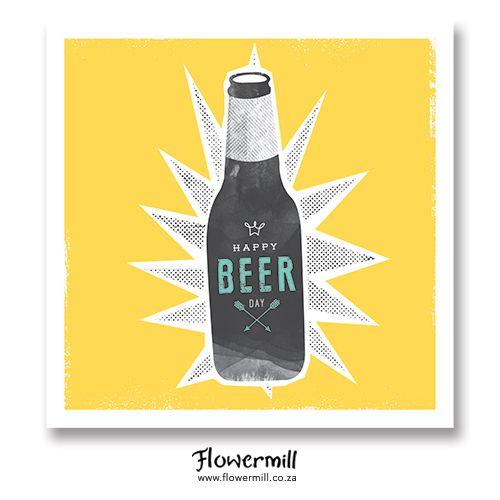 Happy Beer Day www.flowermill.co.za