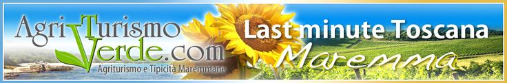 Toscana - Offerte speciali e last minute per le vostre vacanze in Agriturismo in Toscana: http://www.agriturismoverde.com/ita/lastminute_maremma  Last minute / Offers Farm Holidays Tuscany: http://www.agriturismoverde.com/eng/lastminute_maremma