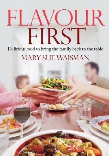 Flavour First: Delicious food to bring the family back to the table , http://www.amazon.ca/dp/0978345207/ref=cm_sw_r_pi_dp_RxJEtb1AV58WZ