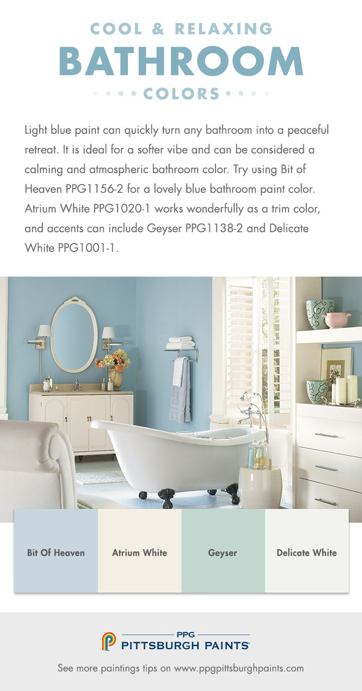 Cool & Relaxing Paint Colors by PPG Pittsburgh Paints - Light blue paint can quickly turn any bathroom into a peaceful retreat. It is ideal for a softer vibe and can be considered a calming and atmospheric bathroom color. Try using Bit of Heaven PPG1156-2 for a lovely blue bathroom paint color. Atrium White PPG1020-1 works wonderfully as a trim color, and accents can include Geyser PPG1138-2 and Delicate White PPG1001-1.