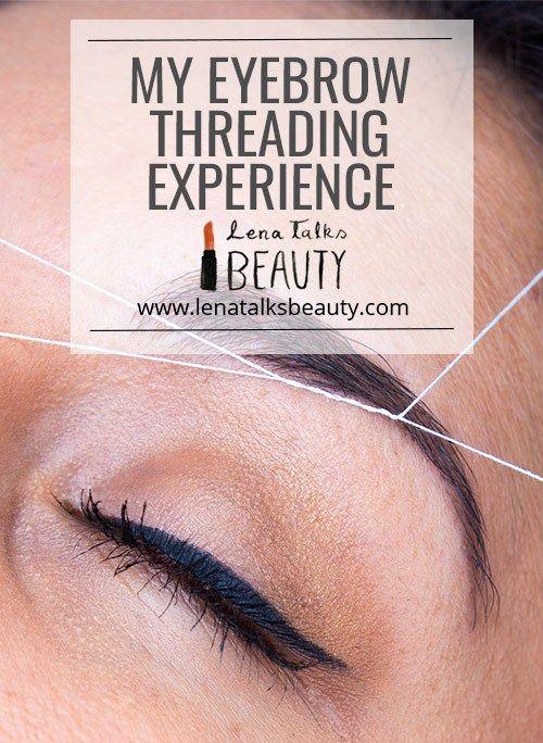 My eyebrow threading experience by Lena Talks Beauty