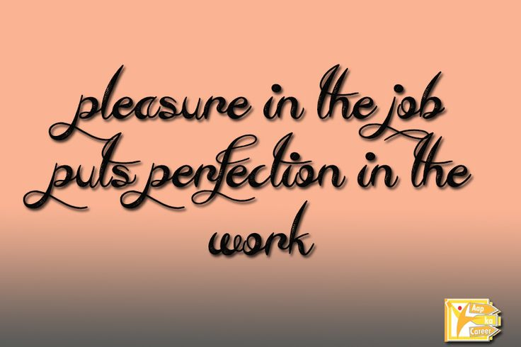 How many of you enjoy doing your job? Do you work with pleasure in your job? Thought for the day!