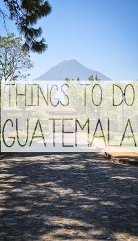 Traveling in Central America? Here are some ideas of things to do in Guatemala.