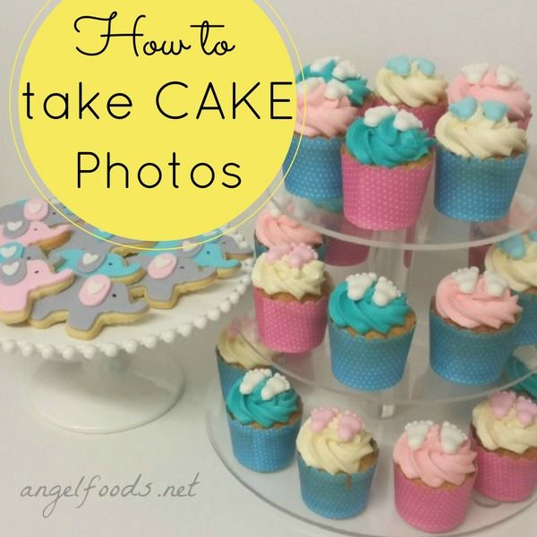 How to Take Better Cake Photos | In the food industry of selling cakes (cupcakes, cookies, sweets) it is important to take really good photos | http://angelfoods.net/how-to-take-better-cake-photos/