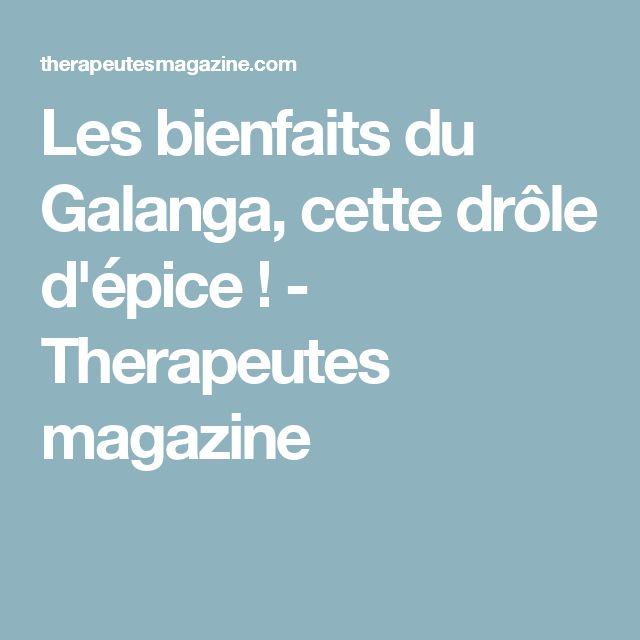 Les bienfaits du Galanga, cette drôle d'épice ! - Therapeutes magazine