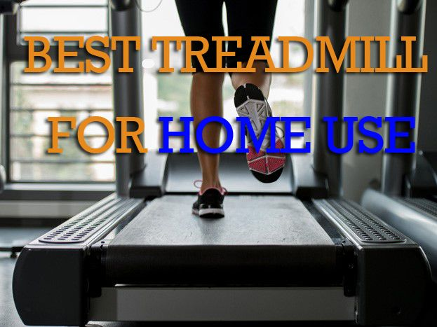 Best Treadmill for Home Use in 2016…