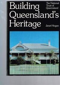 Building Queensland's Heritage - The National Trust of Queensland by Hogan, Janet