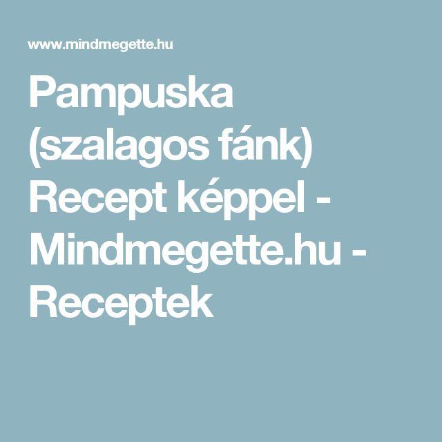 Pampuska (szalagos fánk) Recept képpel - Mindmegette.hu - Receptek