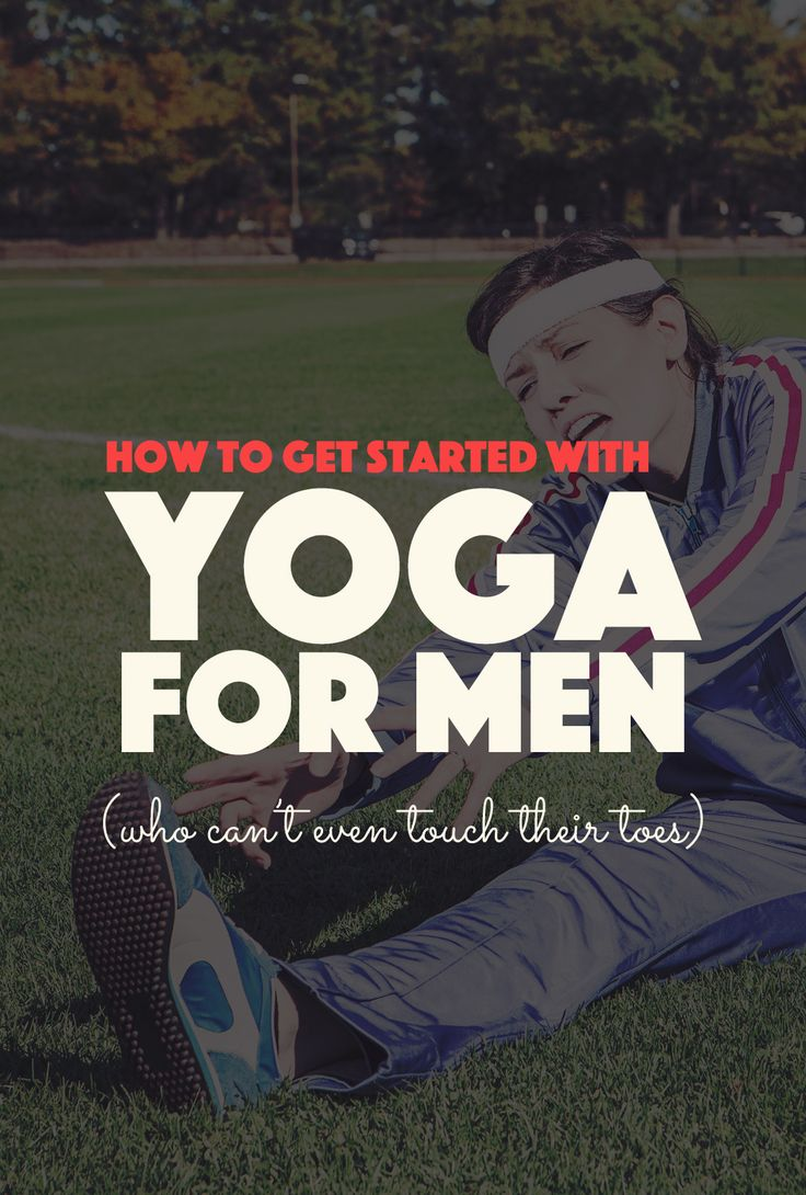 How to Get Started with Yoga For Men (Who Can't Touch Their Toes). Beginner guide to yoga for men, how to start yoga, where to start, how to become a male yogi.