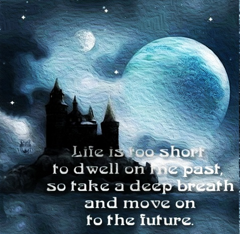 Life is too short to dwell on the past, so take a deep breath and move on to the future  View more #quotes @ http://quotes-lover.com/  #Future, #Inspirational, #KeepGoing, #Life, #MovingOn, #Past  If you like it ♥Share it♥  with your friends.