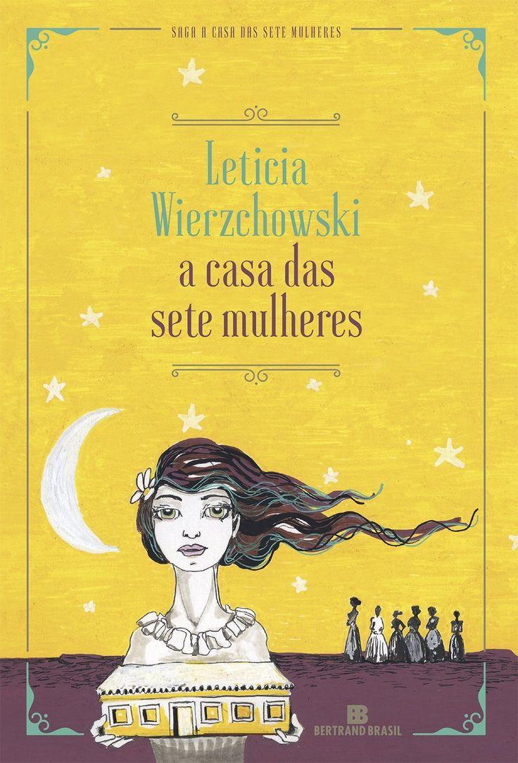 Pré-Venda | A Casa das Sete Mulheres, de Leticia Wierzchowski - Cantinho da Leitura