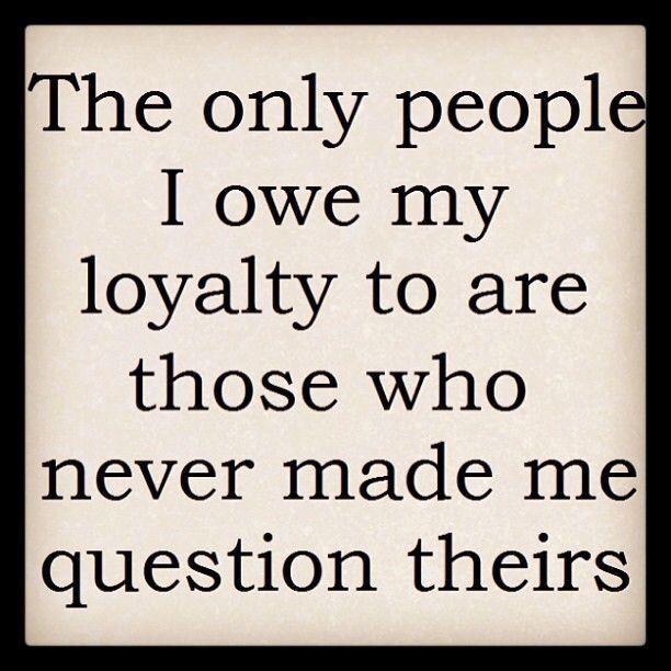 Pin By Deanah On Word Loyalty Quotes Short Inspirational Quotes Friendship Quotes