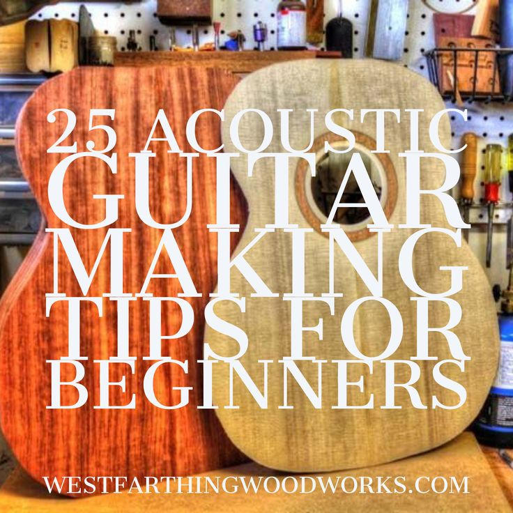 25 best acoustic guitar making tips for beginners. This is a huge resource for new guitar makers. Sometimes a few tips is all it takes to answer your questions about guitar making.
