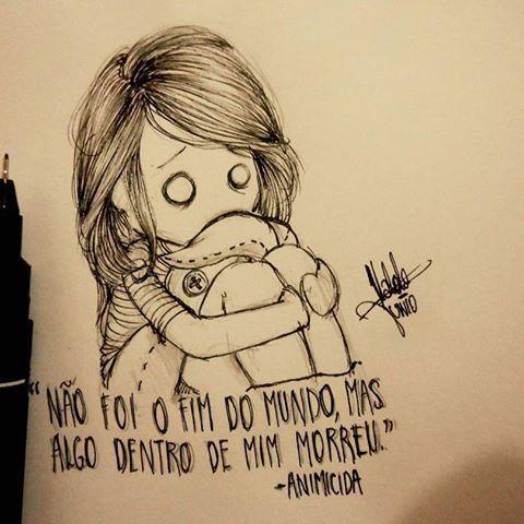 """""""Não foi o fim do mundo,mas algo dentro de mim morreu"""" -Animicida . Siga também minha amiga @emilimuniz Minha tag compartilhem por favor #1garotosolitario"""