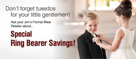 Ring Bearer Tuxedos by Jim's Formal Wear.    Most of the Ring Bearer Program styles shown here are compatible with many of our designer named tuxedos. Tiny details like the number of buttons are rarely noticed on boys' tuxedos. Therefore, you can enjoy the savings on the ring bearer's tux no matter which tuxedo you choose for your gentlemen.    The best part? The ring bearer pays a fraction of the cost of the designer name tuxedo and still looks great!