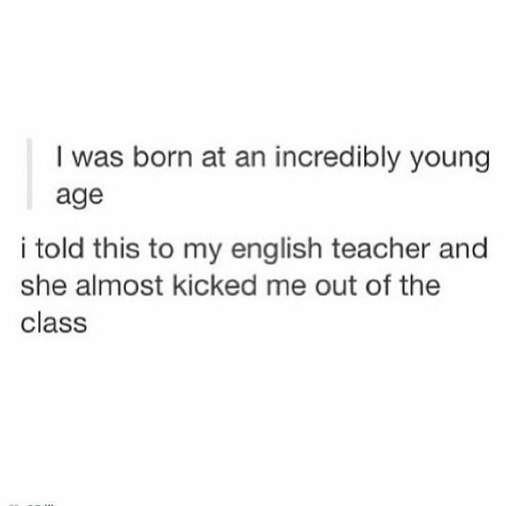 Omg I was born very young too! I thought I was the only one!