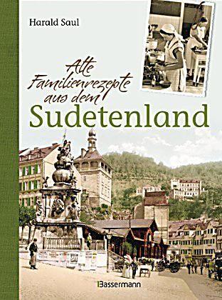 Alte Familienrezepte aus dem Sudetenland, Harald Saul