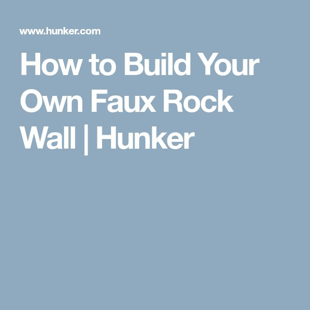 How to Build Your Own Faux Rock Wall | Hunker