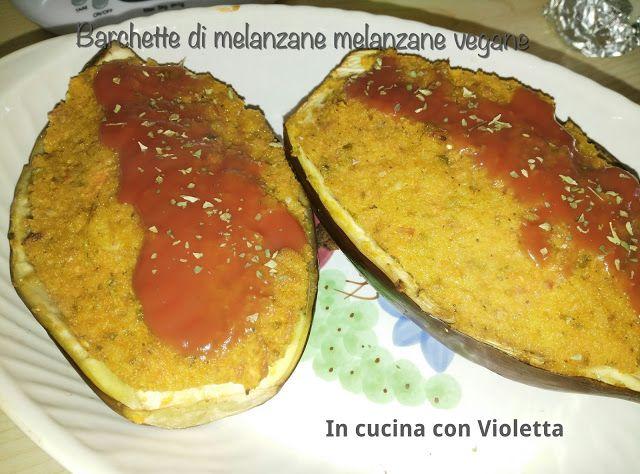 In Cucina Con Violetta: Barchette di melanzane vegane
