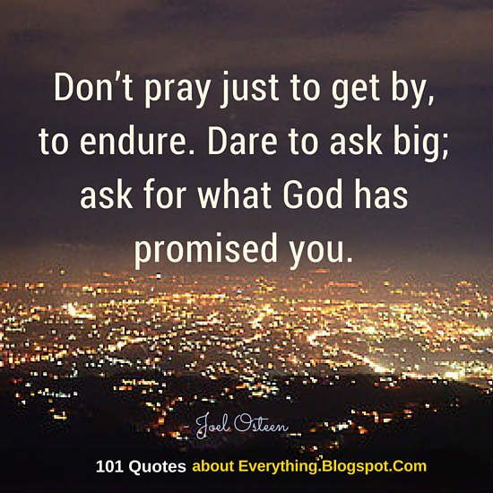 Ask For What God Has Promised You   Joel Osteen Quote