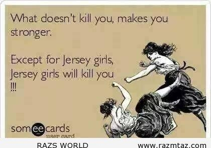 JERSEY GIRLS WILL.... - http://www.razmtaz.com/jersey-girls-will/