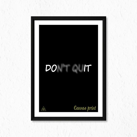 Motivational Canvas Print ''Don't Quit'' Poster by decalplaza, $17.99