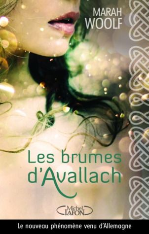 Between dreams and reality | Les brumes d'Avallach de Marah Woolf