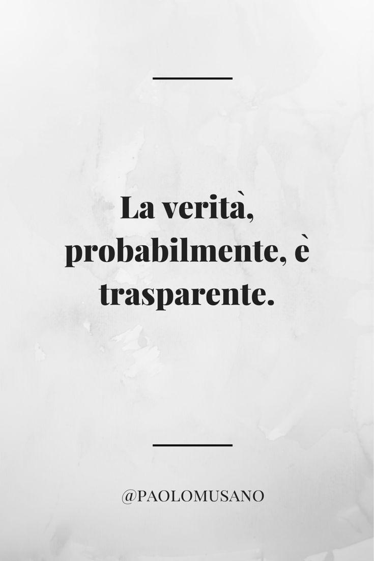 La verità, probabilmente, è trasparente.