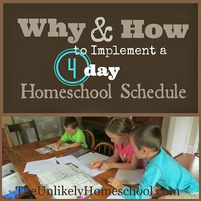 Why and How to Implement a 4-Day Homeschool Schedule {Part 1... (The Unlikely Homeschool)