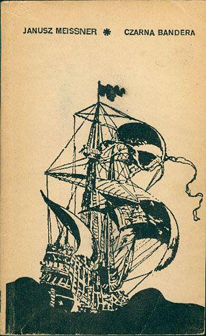 Czarna bandera. Opowieść o korsarzu Janie Martenie, Janusz Meissner, Iskry, 1972, http://www.antykwariat.nepo.pl/czarna-bandera-opowiesc-o-korsarzu-janie-martenie-janusz-meissner-p-14808.html