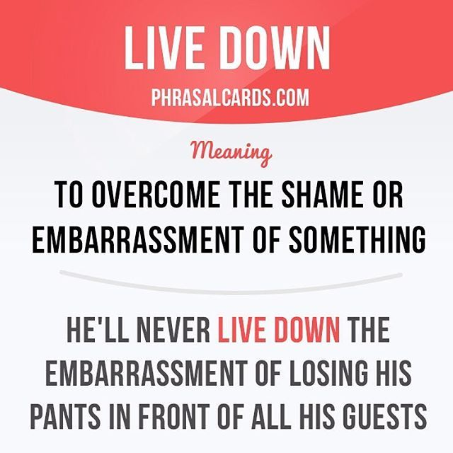 """""""Live down"""" means """"to overcome the shame or embarrassment of something"""". Example: He'll never live down the embarrassment of losing his pants in front of all his guests. Get our apps for learning English - click the link in our profile: @phrasalcards #phrasalverb #phrasalverbs #phrasal #verb #verbs #phrase #phrases #expression #expressions #english #englishlanguage #learnenglish #studyenglish #language #vocabulary #dictionary #grammar #efl #esl #tesl #tefl #toefl #ielts #toeic…"""