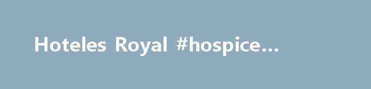 Hoteles Royal #hospice #cancer http://hotel.remmont.com/hoteles-royal-hospice-cancer/  #hotel royal # Descubra a Colombia, Chile y Ecuador a través de nuestros lujosos hoteles Hoteles Royal, un mundo de amigos Con veinte hoteles de lujo ubicados a lo larg